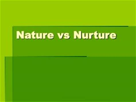 Nurture is more important than nature essay